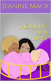 Amazon.co.jp: Momma's New Baby (Life Sessions Series Book 4) (English  Edition) 電子書籍: Mack, Jeanine, Parë, Vandalay: Kindleストア