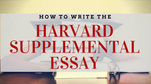 how to write the harvard supplemental essay