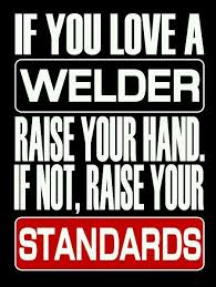 Welding Quotes Best Funny Welding Quotes QuotesGram Poster Pinterest