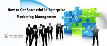 Essay On Marketing Management How To Get Successful In Enterprise Marketing Management