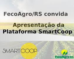 FecoAgro/RS apresenta a Smartcoop, plataforma digital das cooperativas | JE  Acontece