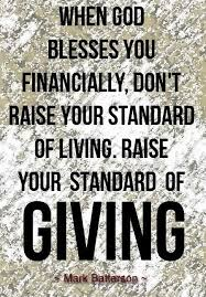 Christian Quotes About Giving Best of When God Blesses You Financially Don't Raise Your Standard Of
