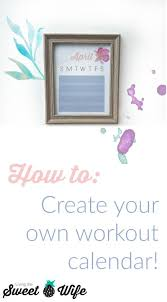 How To Create Your Own Workout Calendar For Free! - Living The Sweet ...