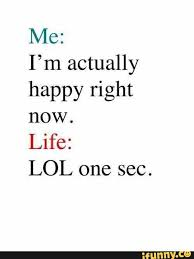 Im Happy Right Now Funny Quotes Magnificent Im Happy Quotes