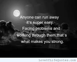 Running Away Quotes Mesmerizing Quotes About Running Away From Problems 48 Quotes