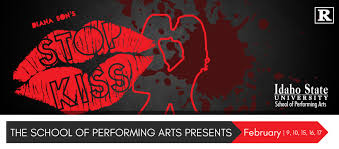 idaho state university home diana son s stop kiss the school of performing arts presents feb 9 10 15 16 17