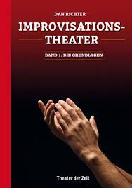 Improvisationstheater Die Grundlagen By Theater Der Zeit Issuu