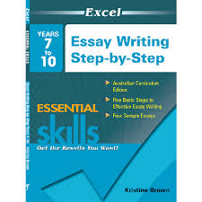 10 Steps To Writing An Essay Excel Essential Skills Essay Writing Step By Step Years 7 To 10