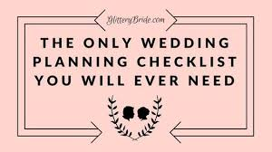 what you need for a wedding checklist the only wedding planning checklist you will ever need glittery bride