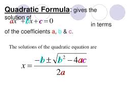 quadratic formula gives the solution of in