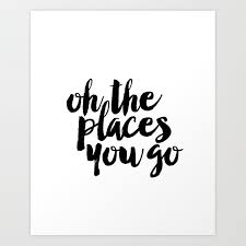 Sale Quote Sale Oh The Places Youll Go Baby Girl Nursery School Quote Inspirational Quote Art Print