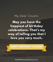 Happy Birthday Cousin Quotes Adorable Happy Birthday Cousin 48 Ways To Wish Your Cousin A Super Birthday