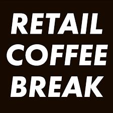 Retail Coffee Break