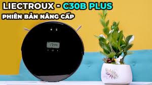 Đánh giá Robot hút bụi Liectroux C30B PLUS: Con sen QUỐC DÂN giá siêu rẻ -  YouTube