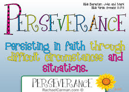 Bible verse about perseverance and determination. Character Quality Perseverance Rachael Carman