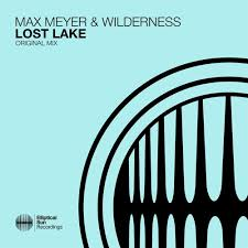 Max Meyer & Wilderness - Lost <b>Lake</b> (<b>Original</b> Mix) OUT NOW