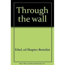 Through the wall: Prison correspondence by Ethel; Richter, Andrew ...