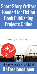 best lance writing jobs images lance  short story writers needed for fiction publishing projects lance