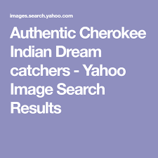 Authentic Cherokee Dream Catchers Authentic Cherokee Indian Dream catchers Yahoo Image Search 61