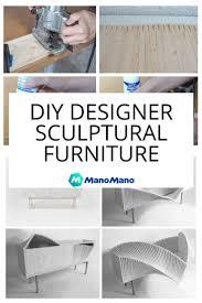 How To Make Furniture Design Step By Step Designer Sculptural Furniture Furniture