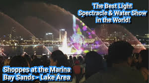 The Best Light Show In The World The Best Light Water Show In The World Only In The Marina Bay Sands