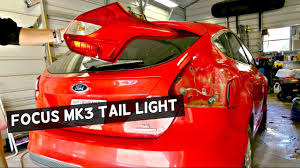 2015 Ford Focus Brake Light Bulb Replacement Ford Focus Rear Tail Light Removal Replacement