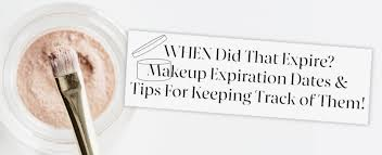 Makeup Expiration Chart When Did That Expire Makeup Expiration Dates Tips For