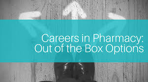 Careers In Pharmacy Out Of The Box Options Pharmacist Collective