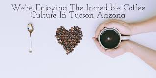 « back to oro valley, az. We Re Enjoying The Incredible Coffee Culture In Tucson Arizona Mclife Tucson