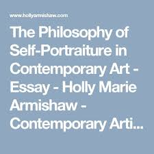 best inspiration research images graphics  the philosophy of self portraiture in contemporary art essay holly marie armishaw