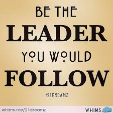 Motivational Leadership Quotes Cool My Advice To Budding Leaders Is To Be Who You'd Love To Follow