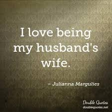 Husband Wife Love Quotes Mesmerizing I Love Being My Husband's Wife Love Quotes Double Quotes