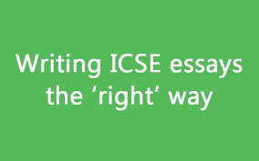 how to write essays the right way in your icse exams exam how to write essays the right way in your icse exams