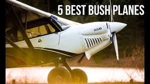 Best Light Aircraft Top 5 Bush Planes In The World