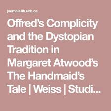 best handmaids tale images sewing patterns  offred s complicity and the dystopian tradition in margaret atwood s the handmaid s tale weiss studies