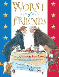 worst of friends by suzanne jurmain scholastic worst of friends thomas jefferson john adams