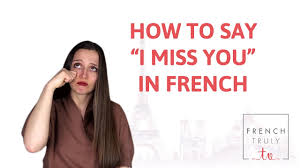 How To Say I Miss You In French