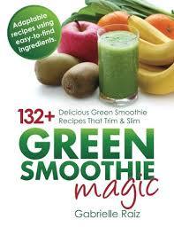 Smoothie Recipe Chart Green Smoothie Magic 132 Delicious Green Smoothie Recipes