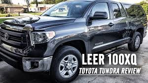 2015 Leer 100XQ Topper Cover For Toyota Tundra SR5 REVIEW - YouTube