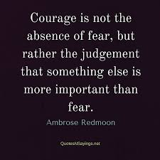 Quotes About Courage Stunning Ambrose Redmoon Quote Courage Is Not The Absence Of Fear