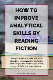Analytic Skill How To Improve Analytical Skills By Reading Fiction Kay L