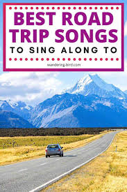 Best Road Trip songs (to sing along ...