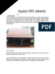 Pernah dikenal dengan nama sunda kelapa, jayakarta, batavia dan djakarta. Kebudayaan Dki Jakarta 1 Rumah Adat