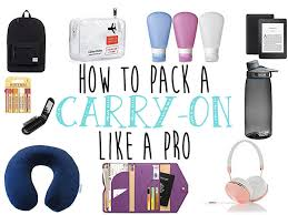International Travel Packing Checklist How To Pack A Carry On Bag Like A Pro Taylors Tracks