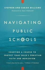 Navigating Public Schools Charting A Course To Protect Your Childs Christian Faith And Worldview
