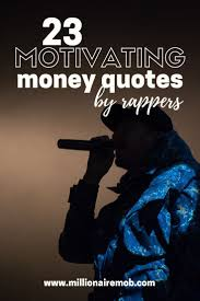 23 Money Quotes By Rappers To Keep You Motivated Increasing Income