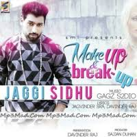 makeup and breakup song by jaggi sidhu makeup and breakup song makeup and free