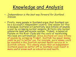 introduction and conclusion task write an intro and conclusion for  knowledge and analysis independence is the best way forward for scotland