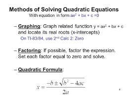 methods of solving quadratic equations with equation in form ax2 bx c 0