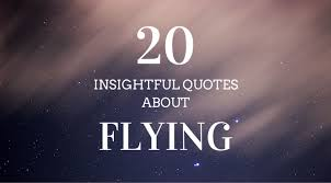 20 Insightful Quotes About Flying Quinton International